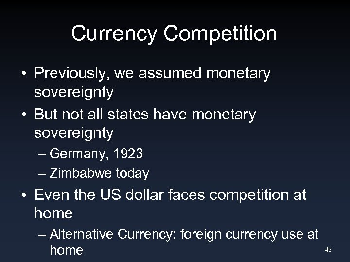 Currency Competition • Previously, we assumed monetary sovereignty • But not all states have