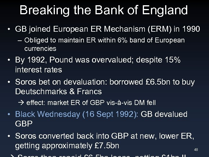 Breaking the Bank of England • GB joined European ER Mechanism (ERM) in 1990