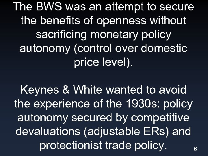 The BWS was an attempt to secure the benefits of openness without sacrificing monetary