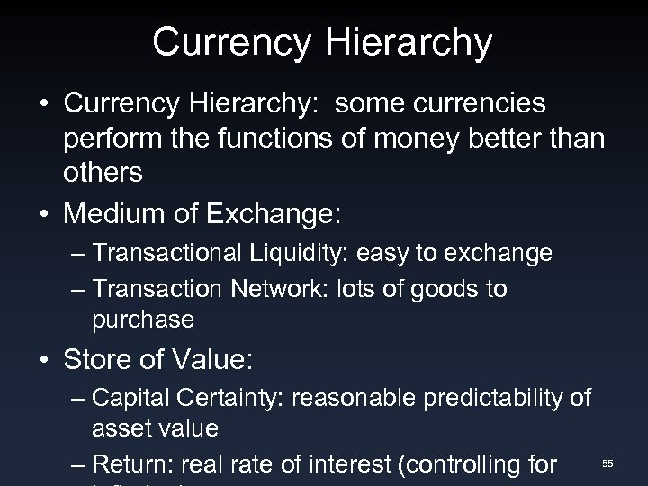 Currency Hierarchy • Currency Hierarchy: some currencies perform the functions of money better than