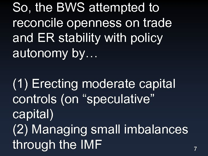 So, the BWS attempted to reconcile openness on trade and ER stability with policy