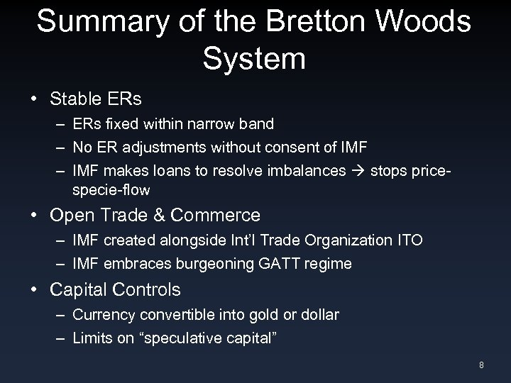 Summary of the Bretton Woods System • Stable ERs – ERs fixed within narrow