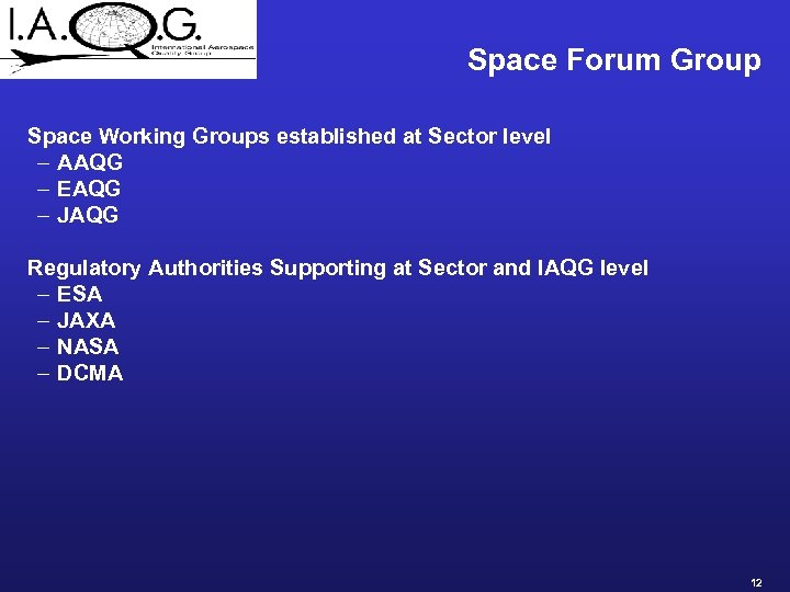 Space Forum Group Space Working Groups established at Sector level – AAQG – EAQG