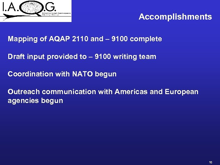 Accomplishments Mapping of AQAP 2110 and – 9100 complete Draft input provided to –