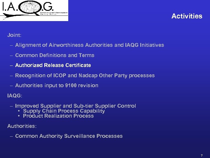 Activities Joint: – Alignment of Airworthiness Authorities and IAQG Initiatives – Common Definitions and