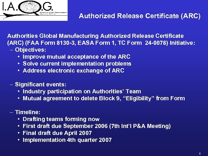 Authorized Release Certificate (ARC) Authorities Global Manufacturing Authorized Release Certificate (ARC) (FAA Form 8130
