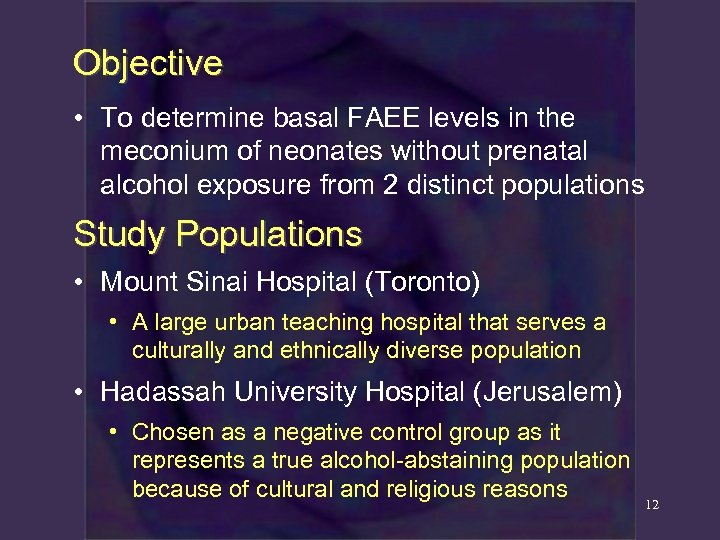 Objective • To determine basal FAEE levels in the meconium of neonates without prenatal