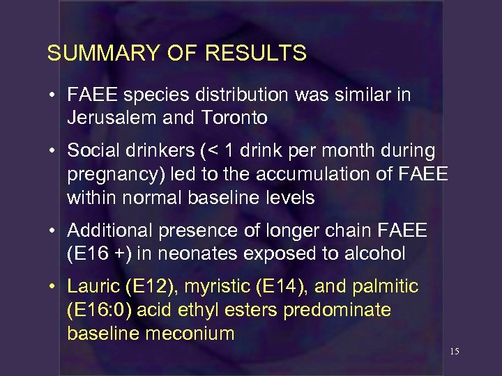 SUMMARY OF RESULTS • FAEE species distribution was similar in Jerusalem and Toronto •