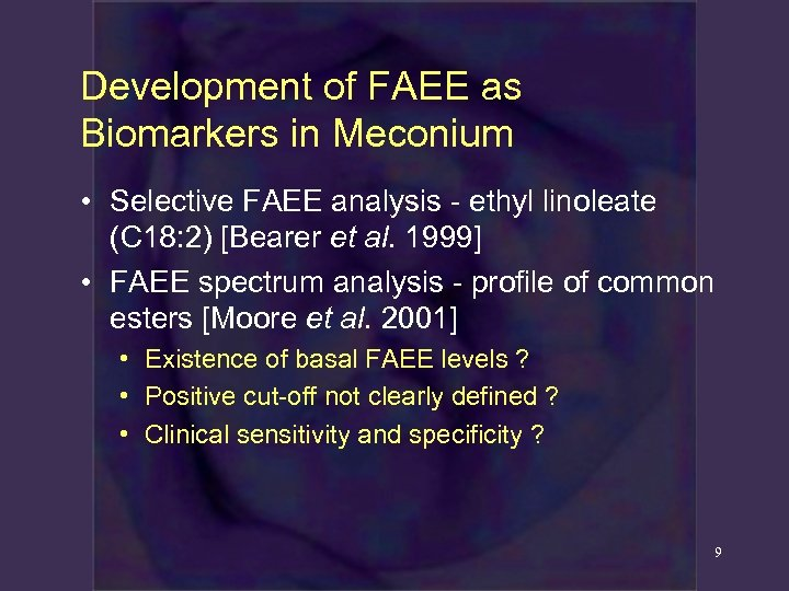 Development of FAEE as Biomarkers in Meconium • Selective FAEE analysis - ethyl linoleate
