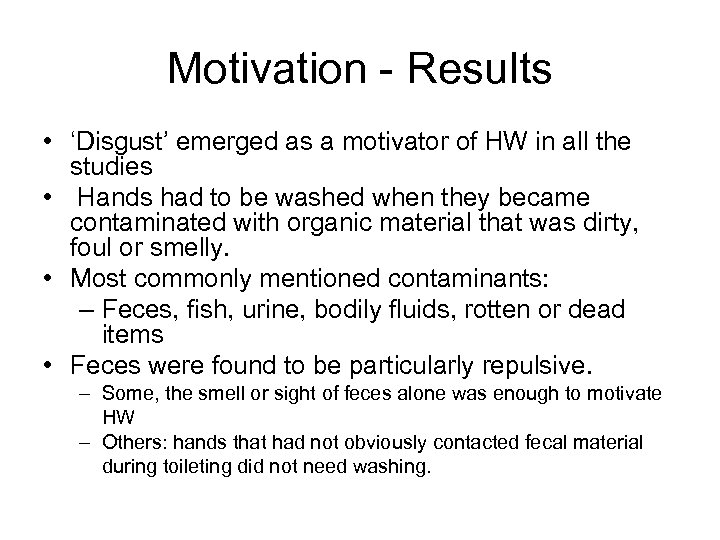 Motivation - Results • 'Disgust' emerged as a motivator of HW in all the