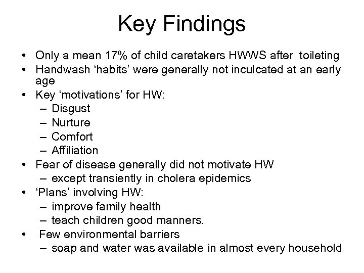 Key Findings • Only a mean 17% of child caretakers HWWS after toileting •