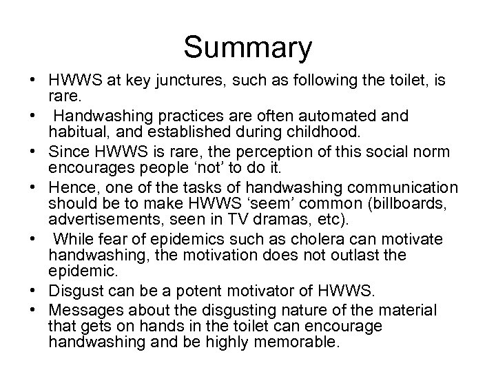 Summary • HWWS at key junctures, such as following the toilet, is rare. •