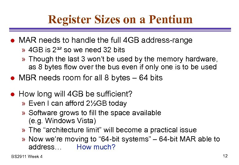 Register Sizes on a Pentium l MAR needs to handle the full 4 GB