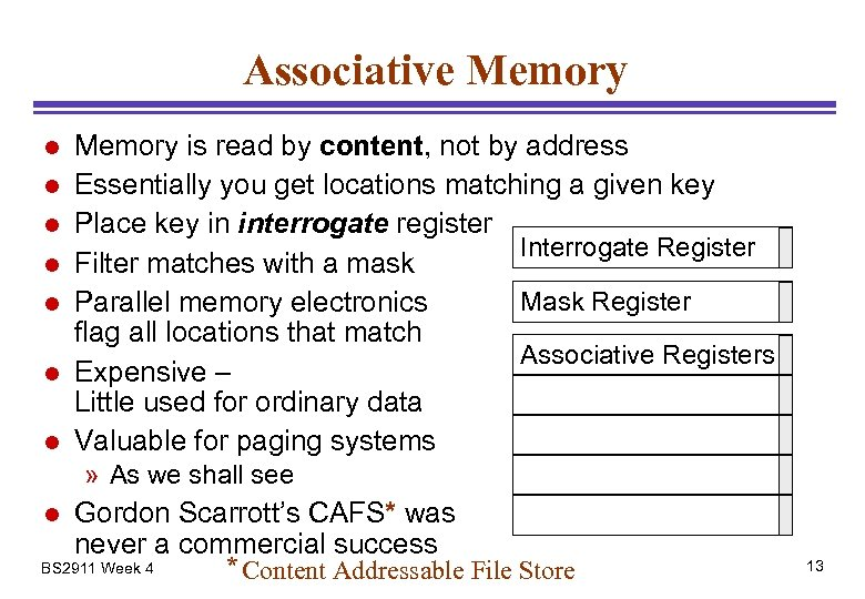 Associative Memory l l l l Memory is read by content, not by address