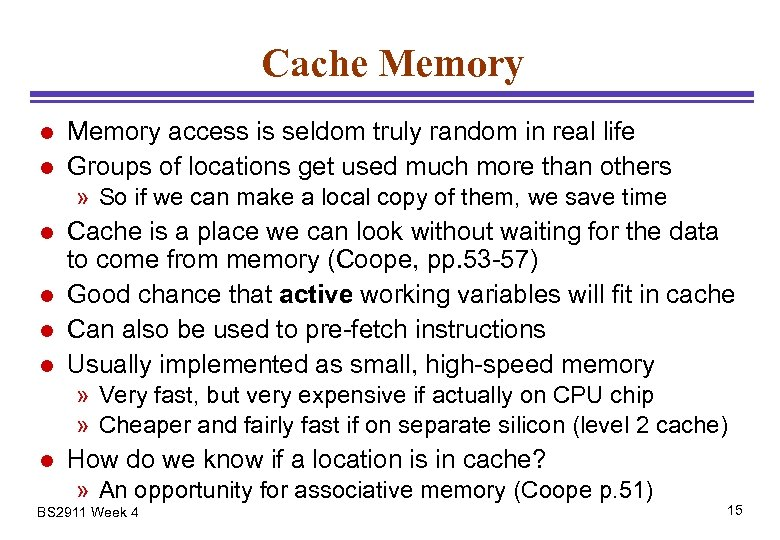 Cache Memory l l Memory access is seldom truly random in real life Groups