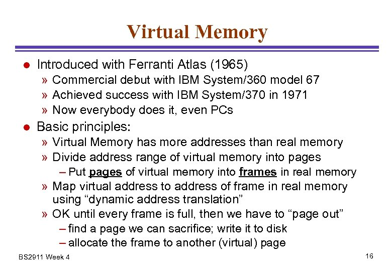 Virtual Memory l Introduced with Ferranti Atlas (1965) » Commercial debut with IBM System/360