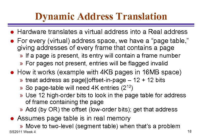 Dynamic Address Translation l l Hardware translates a virtual address into a Real address