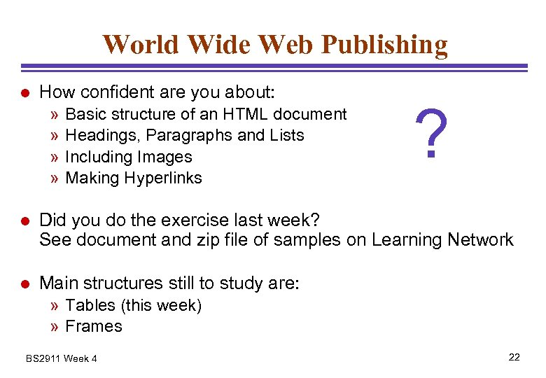 World Wide Web Publishing l How confident are you about: » » Basic structure
