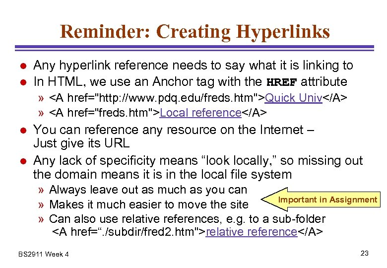 Reminder: Creating Hyperlinks l l Any hyperlink reference needs to say what it is