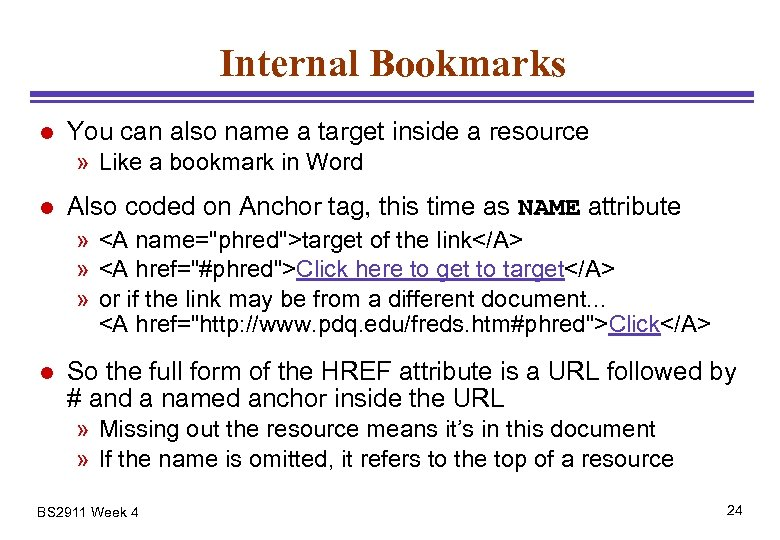 Internal Bookmarks l You can also name a target inside a resource » Like