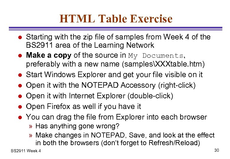 HTML Table Exercise l l l l Starting with the zip file of samples