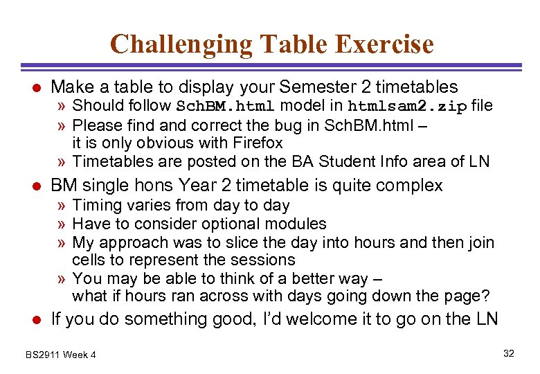 Challenging Table Exercise l Make a table to display your Semester 2 timetables l