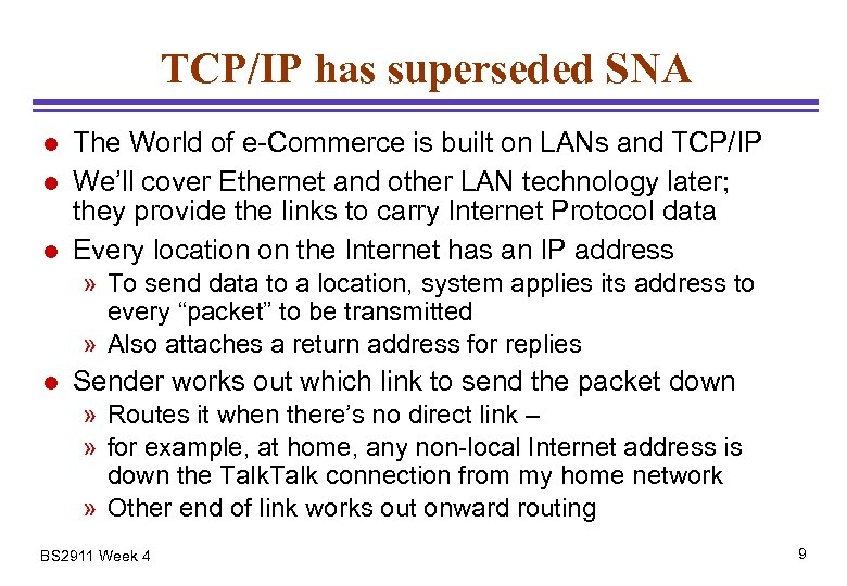 TCP/IP has superseded SNA l l l The World of e-Commerce is built on