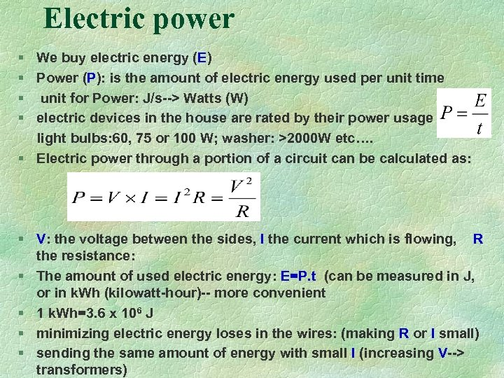 Electric power § We buy electric energy (E) § Power (P): is the amount