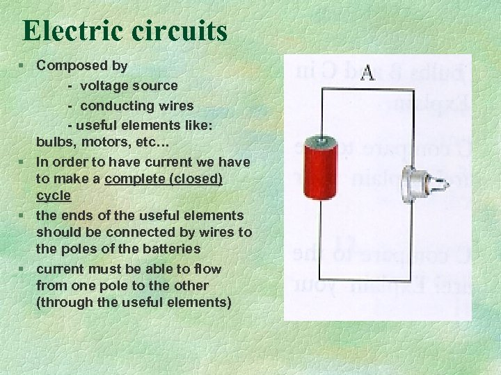 Electric circuits § Composed by - voltage source - conducting wires - useful elements