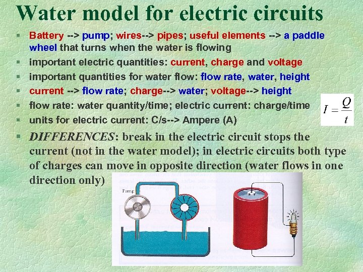 Water model for electric circuits § Battery --> pump; wires--> pipes; useful elements -->