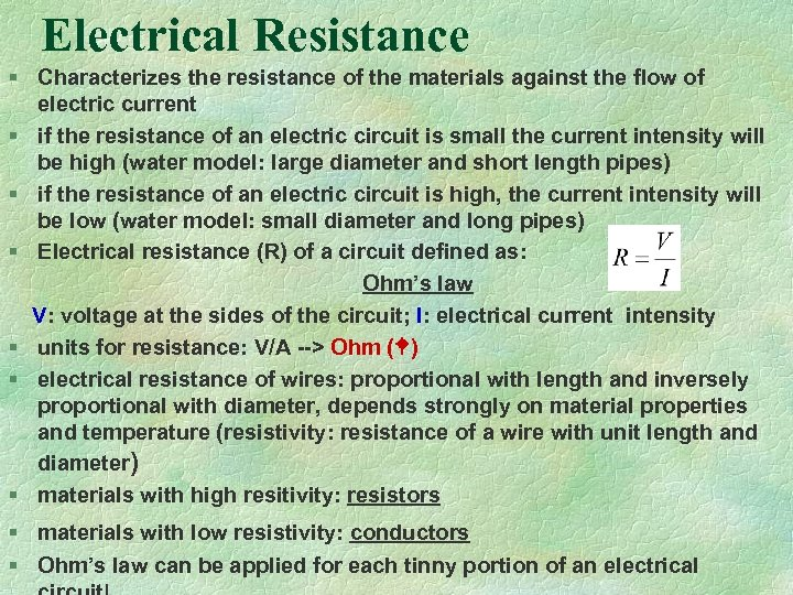 Electrical Resistance § Characterizes the resistance of the materials against the flow of electric