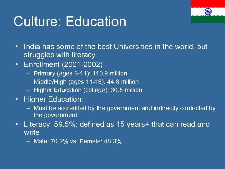 Culture: Education • India has some of the best Universities in the world, but