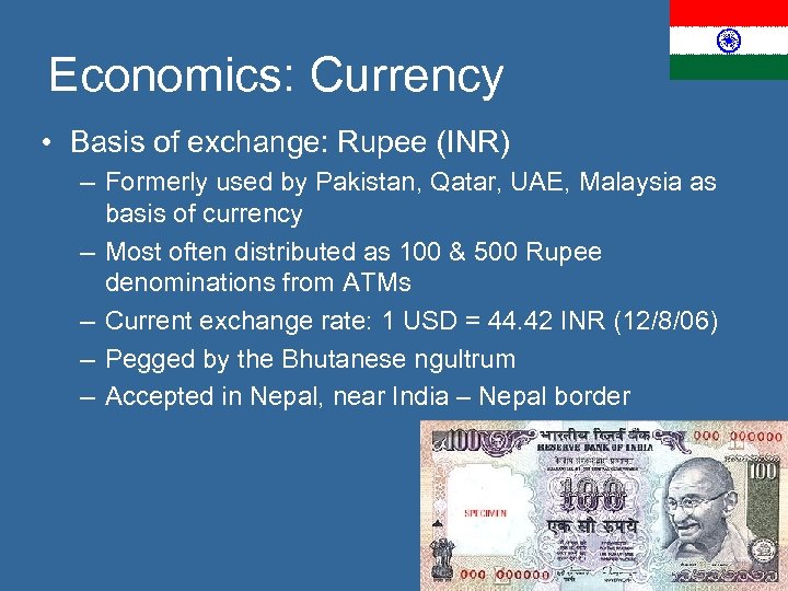 Economics: Currency • Basis of exchange: Rupee (INR) – Formerly used by Pakistan, Qatar,