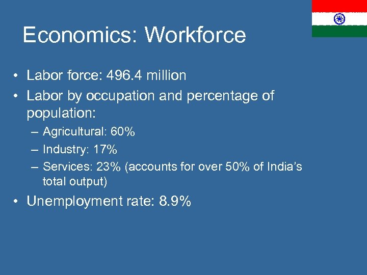 Economics: Workforce • Labor force: 496. 4 million • Labor by occupation and percentage