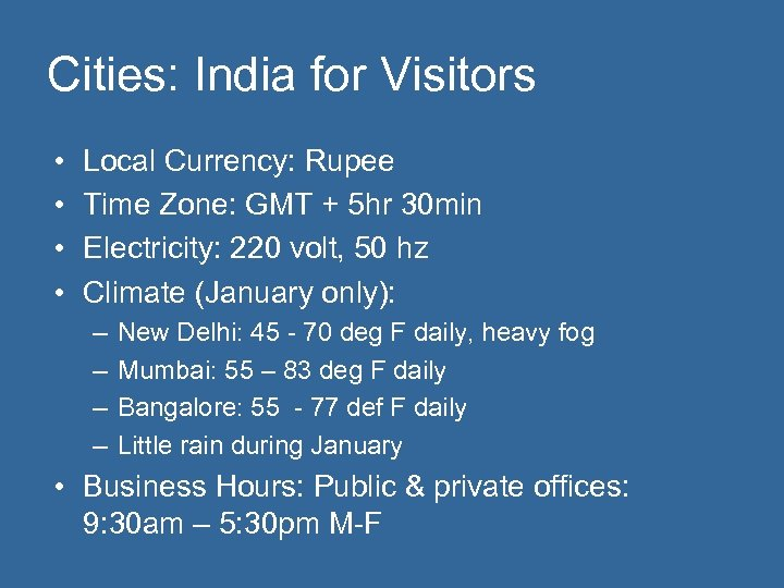 Cities: India for Visitors • • Local Currency: Rupee Time Zone: GMT + 5