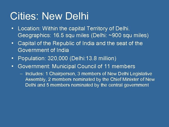 Cities: New Delhi • Location: Within the capital Territory of Delhi. Geographics: 16. 5