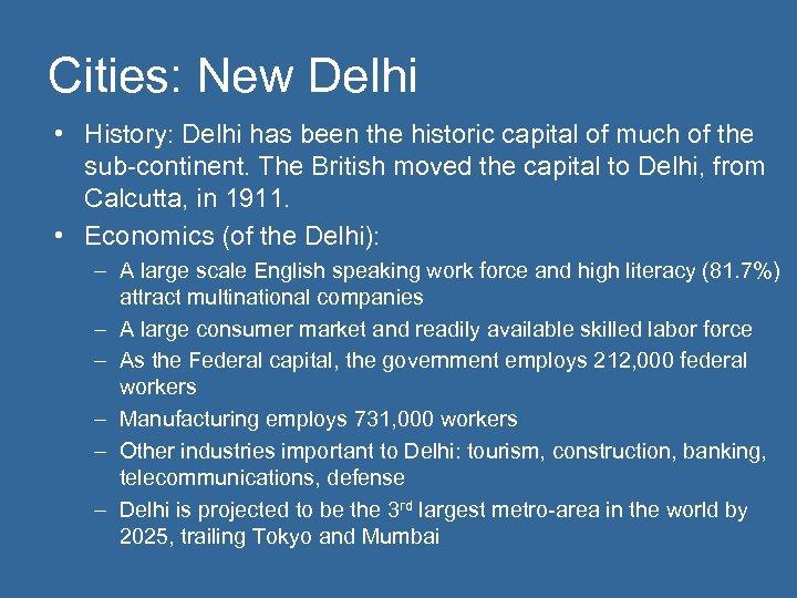 Cities: New Delhi • History: Delhi has been the historic capital of much of