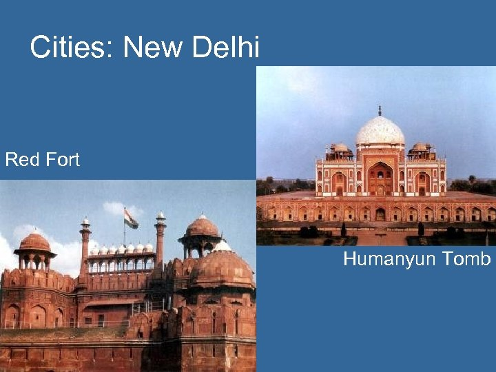 Cities: New Delhi Red Fort Humanyun Tomb