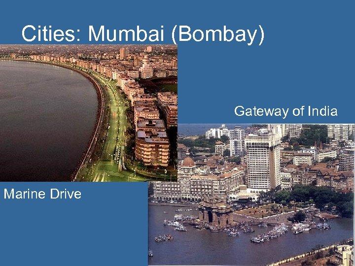 Cities: Mumbai (Bombay) Gateway of India Marine Drive