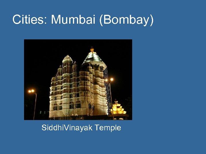 Cities: Mumbai (Bombay) Siddhi. Vinayak Temple