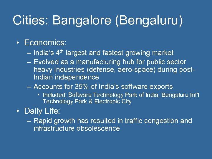 Cities: Bangalore (Bengaluru) • Economics: – India's 4 th largest and fastest growing market
