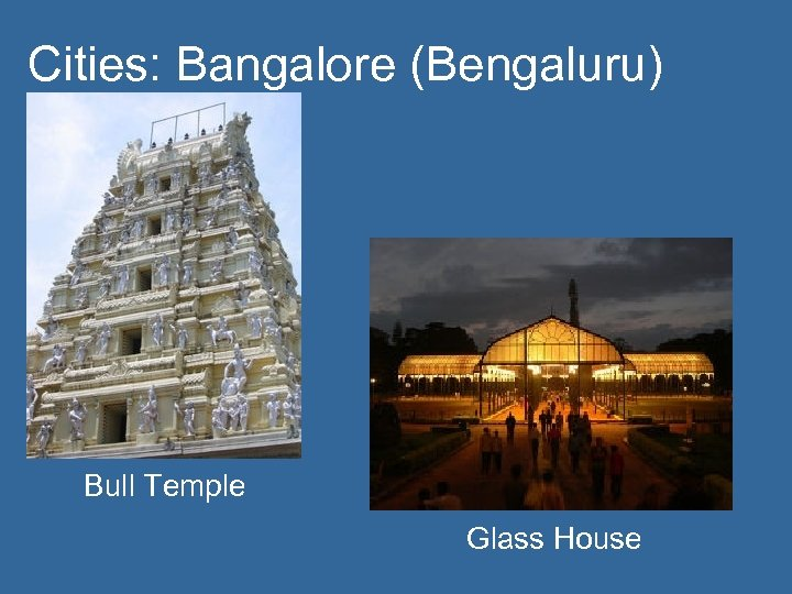 Cities: Bangalore (Bengaluru) Bull Temple Glass House
