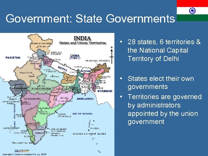 Government: State Governments • 28 states, 6 territories & the National Capital Territory of