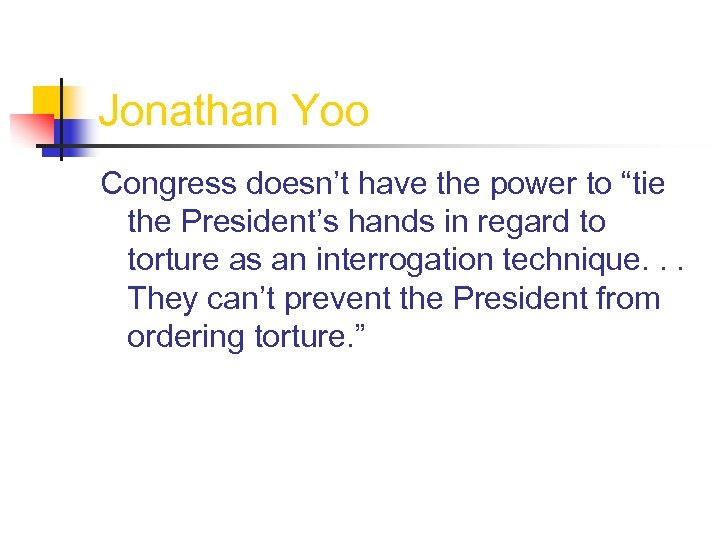 """Jonathan Yoo Congress doesn't have the power to """"tie the President's hands in regard"""