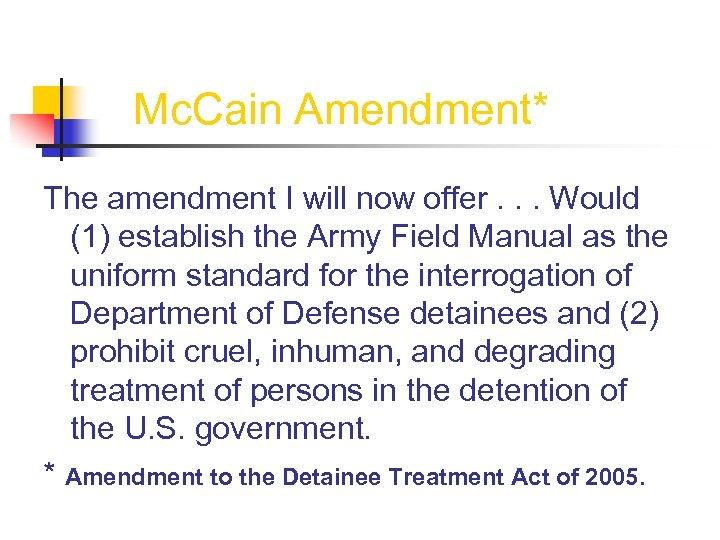 Mc. Cain Amendment* The amendment I will now offer. . . Would (1) establish