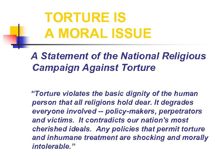 TORTURE IS A MORAL ISSUE A Statement of the National Religious Campaign Against Torture
