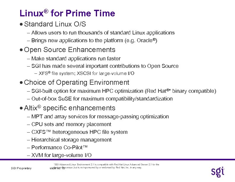Linux® for Prime Time · Standard Linux O/S - Allows users to run thousands