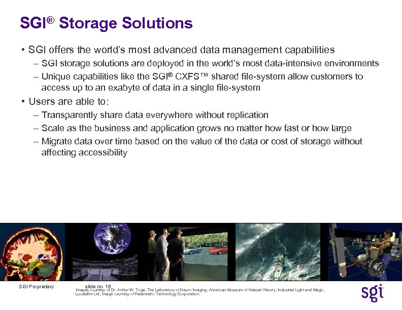 SGI® Storage Solutions • SGI offers the world's most advanced data management capabilities –