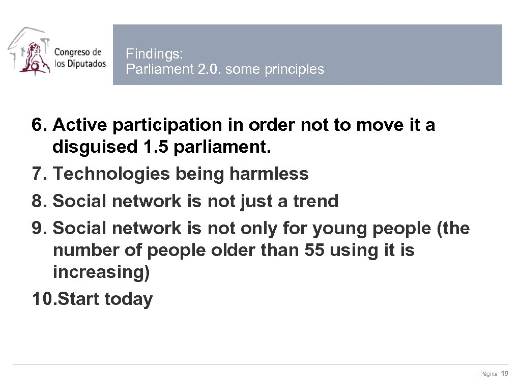 Findings: Parliament 2. 0. some principles 6. Active participation in order not to move