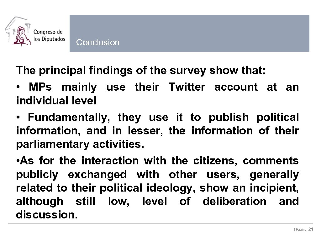 Conclusion The principal findings of the survey show that: • MPs mainly use their